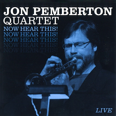 Jon Pemberton Quartet: Now Hear This!